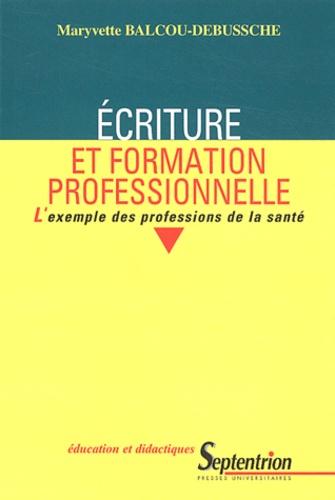 Ecriture et formation professionnelle. L'exemple des professions de la santé