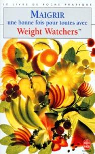 Maryvonne Apiou - Maigrir une bonne fois pour toutes avec Weight Watchers.