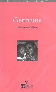 Maryvonne Caillaux - Germaine.
