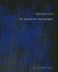 Maryvonne Coat - Les carnets du chorégraphe.