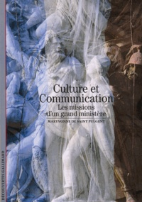 Maryvonne de Saint Pulgent - Culture et Communication - Les missions d'un grand ministère.