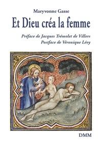 Maryvonne Gasse - Et Dieu créa la femme.