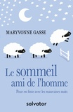 Maryvonne Gasse - Le sommeil, ami de l'homme - Pour en finir avec les mauvaises nuits.