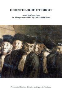 Maryvonne Hecquard-Théron - Déontologie et droit - [rencontres, Toulouse, 5 novembre 1993.