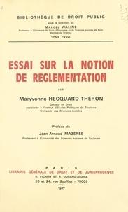 Maryvonne Hecquard-Théron - Essai sur la notion de réglementation.