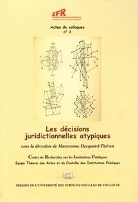 Maryvonne Hecquard-Théron - Les décisions juridictionnelles atypiques.
