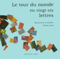 Maryvonne Le Quellec - Le tour du monde en vingt-six lettres.