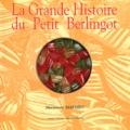 Maryvonne Mathieu - La Grande Histoire du Petit Berlingot.