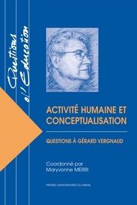 Maryvonne Merri - Activité humaine et conceptualisation - Questions à Gérard Vergnaud.