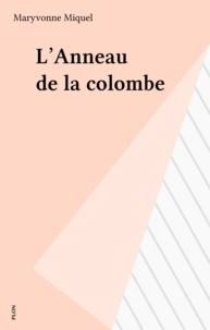 Maryvonne Miquel - L'Anneau de la colombe.