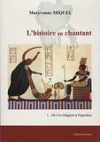 Maryvonne Miquel - L'histoire en chantant - Tome 1, De Cro-Magnon à Napoléon.