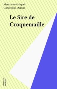 Maryvonne Miquel - Le sire de Croquemaille.