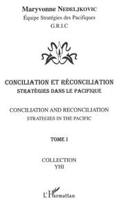 Maryvonne Nedeljkovic - Conciliation et réconciliation - Volume 1 : Stratégies dans le Pacifique.