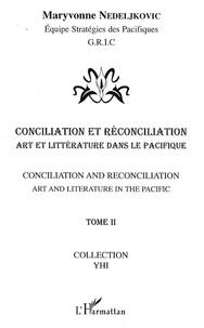 Maryvonne Nedeljkovic - Conciliation et réconciliation - Volume 2 : Art et littérature dans le Pacifique.