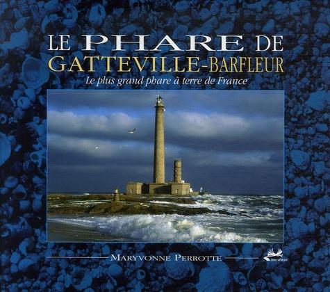 Maryvonne Perrotte - Le phare de Gatteville-Barfleur - Le plus grand phare à terre de France.