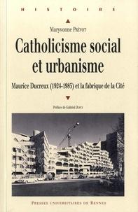 Catholiscisme social et urbanisme - Maurice Ducreux (1924-1985) et la fabrique de la Cité.pdf