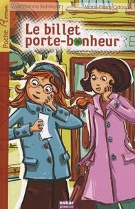 Maryvonne Rebillard et Marie-Pierre Oddoux - Le billet porte-bonheur.