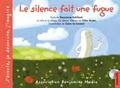 Maryvonne Rebillard et Claire de Gastold - Le silence fait une fugue. 1 CD audio