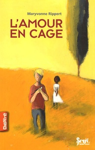 Maryvonne Rippert - L'amour en cage.