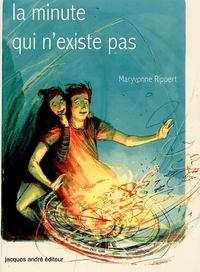 Maryvonne Rippert - La minute qui n'existe pas.