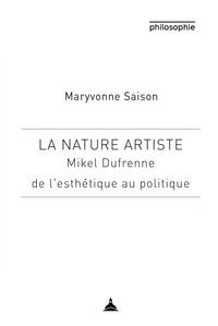 Télécharger le manuel japonais La nature artiste  - Mikel Dufrene, de l'esthétique au politique  en francais 9791035105419