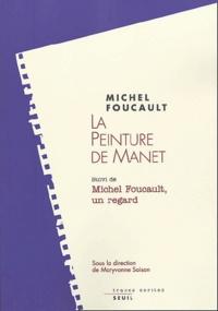 Maryvonne Saison et Dominique Chateau - La peinture de Manet suivi de Michel Foucault, un regard.