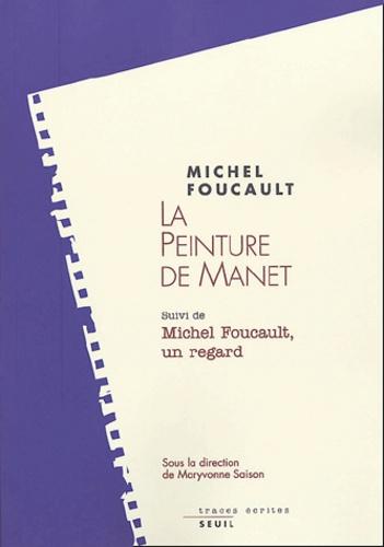 Maryvonne Saison et Dominique Château - La peinture de Manet suivi de Michel Foucault, un regard.