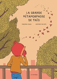 Marzena Sowa et Geoffrey Delinte - La grande métamorphose de Théo.