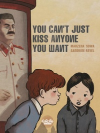 Marzena Sowa et  Sandrine Revel - You can't just kiss anyone you want.