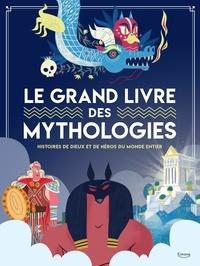 Marzia Accatino et Laura Brenlla - Le grand livre des mythologies - Histoire de dieux et de héros du monde entier.