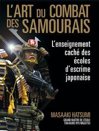 Masaaki Hatsumi - L'art du combat des samouraïs - L'enseignement caché des écoles d'escrime japonaise.