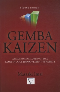 Masaaki Imai - Gemba Kaizen - A Commonsense Approach to a Continuous Improvement Strategy.