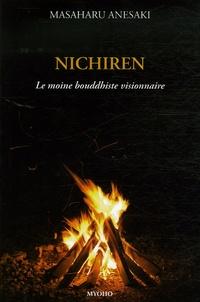 Masaharu Anesaki - Nichiren - Le moine bouddhiste visionnaire.