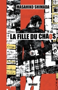 Masahiko Shimada et Miyako Slocombe - La Fille du chaos.
