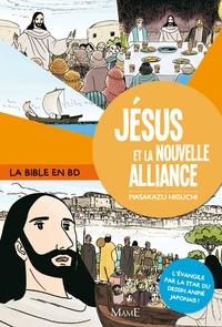 Masakazu Higuchi - Jésus et la nouvelle alliance.