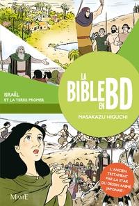 Masakazu Higuchi - La Bible en BD - Tome 2, Israël et la terre promise.