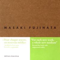 Masaki Fujihata et Anne-Marie Duguet - Masaki Fujihata - Edition français-anglais-japonais.