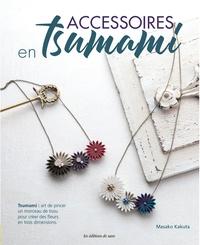 Masako Kakuta - Accessoires en tsumami.