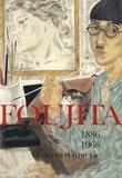 Masami Mizuno et Kazue Mathon-Kurihara - Foujita - Oeuvres d'une vie 1886-1968.