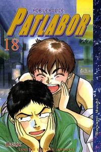 Masami Yuuki et Yutaka Izubuchi - Patlabor Mobile Police Tome 18 : .