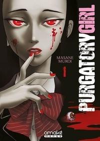 Masane Muroi - Purgatory Girl Tome 1 : .