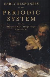 Masanori Kaji et Helge Kragh - Early Responses to the Periodic System.