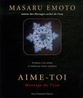 Masaru Emoto - Aime-toi - Message de l'Eau.