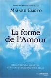 Masaru Emoto - La forme de l'amour.