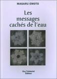 Masaru Emoto - Les messages cachés de l'eau.