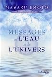 Masaru Emoto - Messages de l'eau et de l'univers.