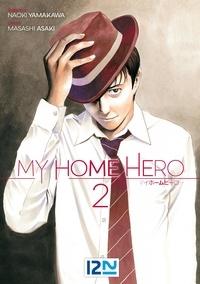 Masashi Asaki et Naoki Yamakawa - My Home Hero  : My Home Hero - tome 02.