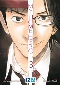 Masashi Asaki et Naoki Yamakawa - My Home Hero  : My Home Hero - tome 03.