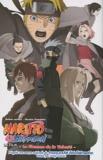 Masashi Kishimoto - Naruto Le film : La flamme de la volonté.