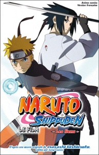 Masashi Kishimoto - Naruto  : Le film - Les liens.